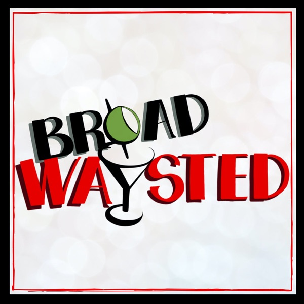 Broadwaysted!