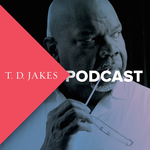 TD Jakes Podcast