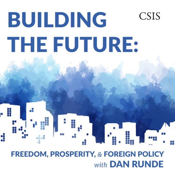 Building the Future: Freedom, Prosperity, and Foreign Policy with Dan Runde