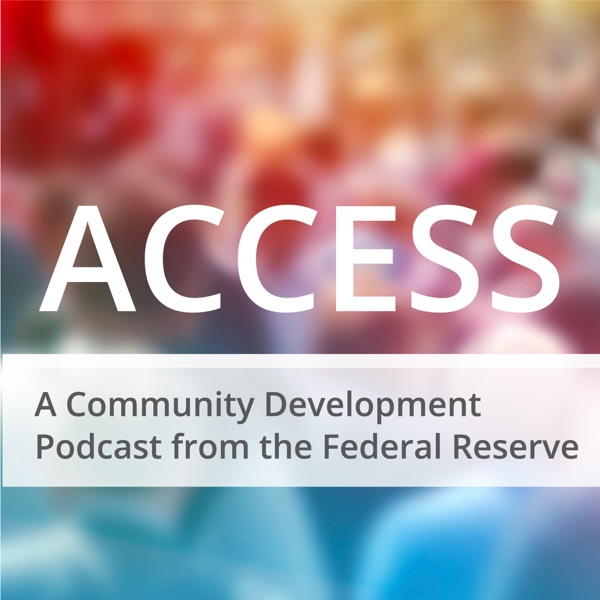 Access: A Community Development Podcast from the Federal Reserve
