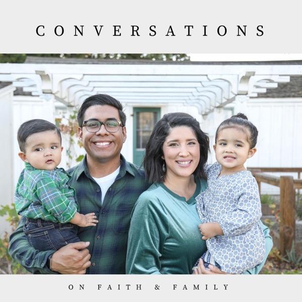 Conversations on Faith and Family
