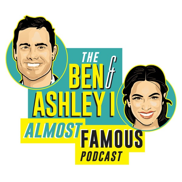 The Ben and Ashley I Almost Famous Podcast