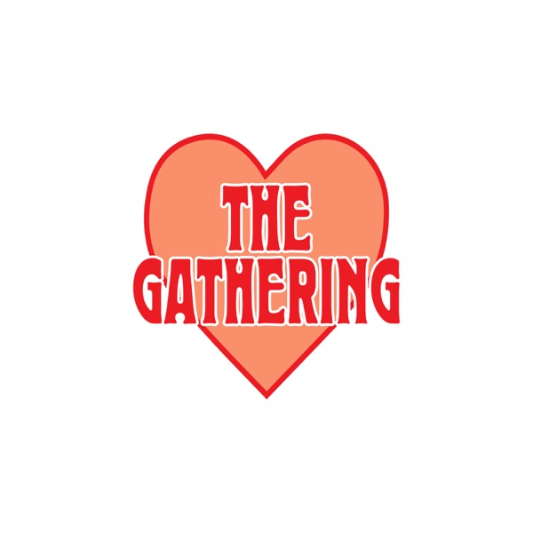 The Gathering Podcast