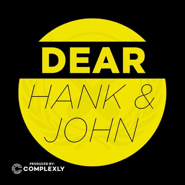 Dear Hank and John
