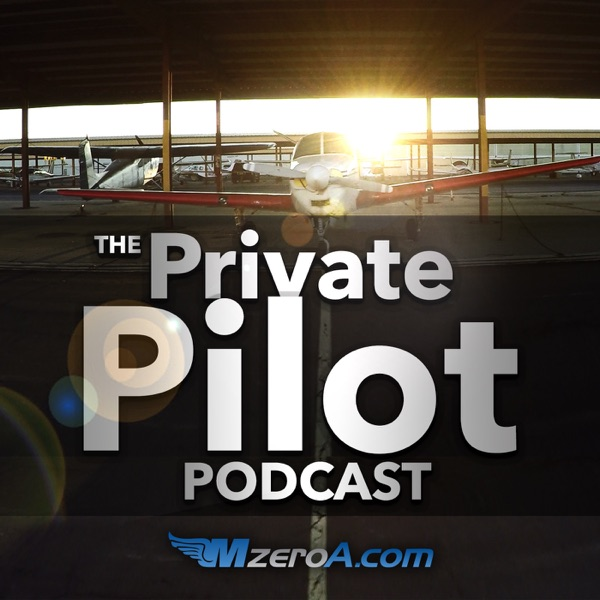 Private Pilot Podcast by MzeroA.com