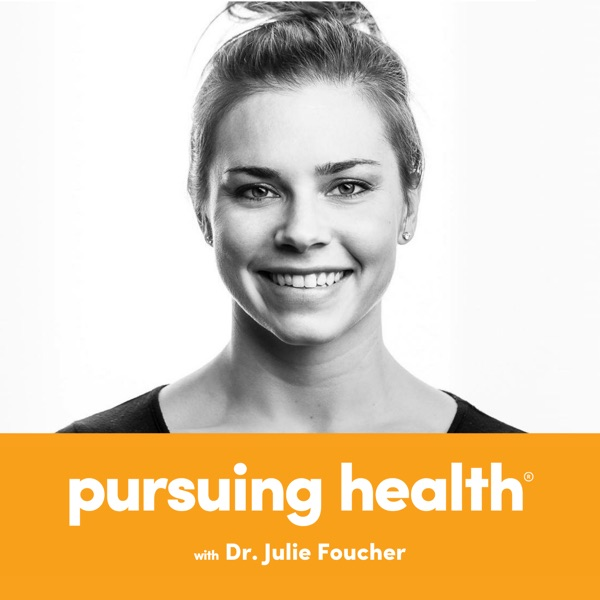 Pursuing Health with Julie Foucher