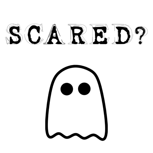 SCARED? - A Paranormal Podcast with Real Ghost Stories and Tales of UFOs, Aliens, Bigfoot and the Paranormal