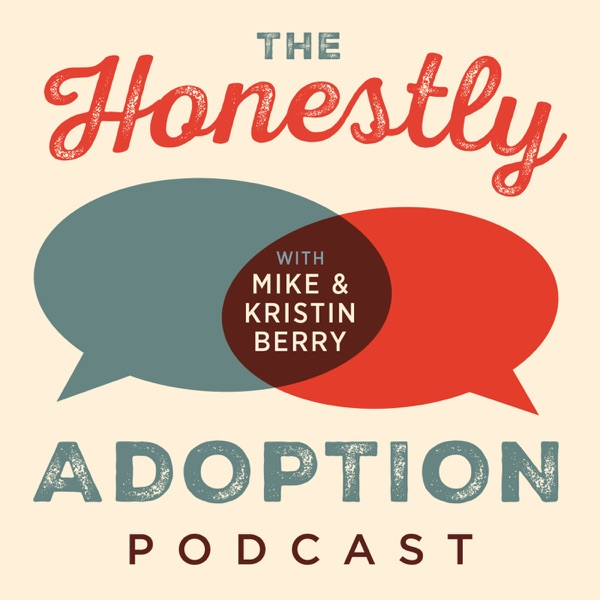 The Honestly Adoption Podcast