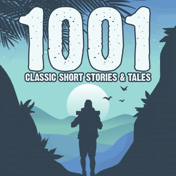 1001 Classic Short Stories & Tales Podcast Republic