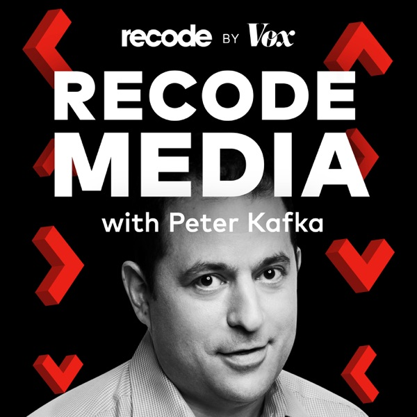 Recode Media with Peter Kafka