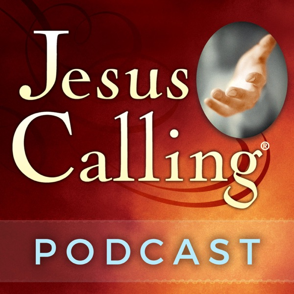 Jesus Calling Podcast: Touching Stories of Faith