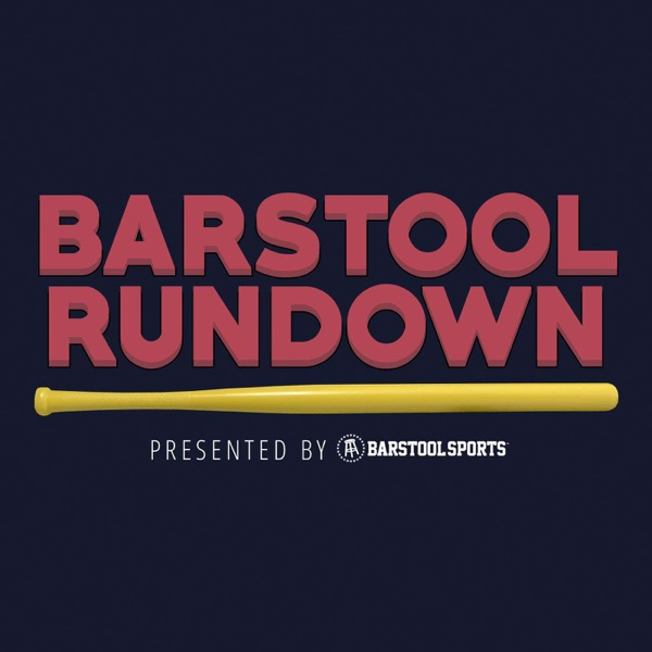 Barstool Rundown