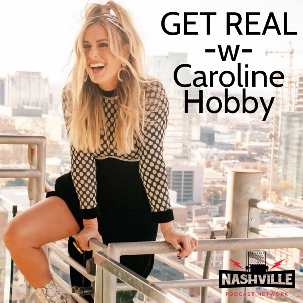 Get Real W Caroline Hobby Podcast Republic