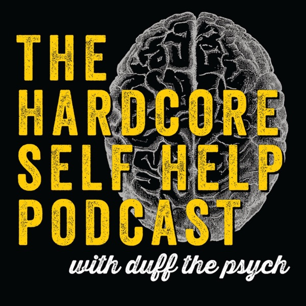 The Hardcore Self Help Podcast