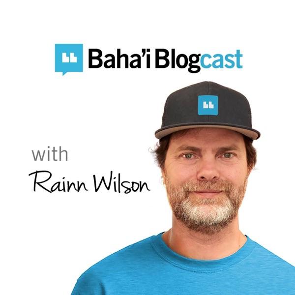 Baha'i Blogcast with Rainn Wilson