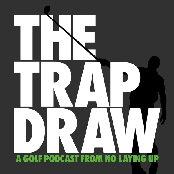 TrapDraw Podcast – No Laying Up