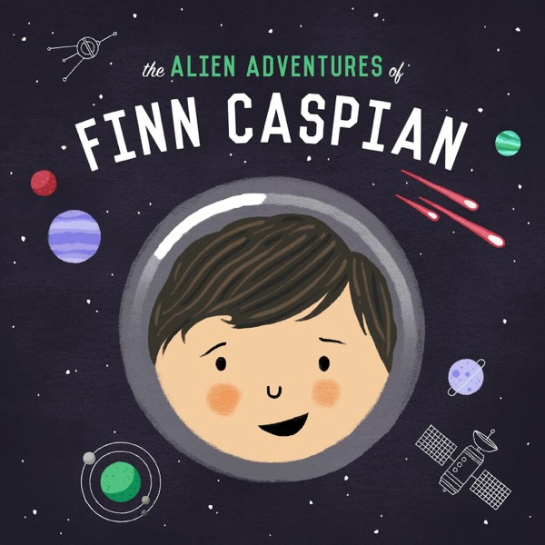 The Alien Adventures of Finn Caspian: Science Fiction for Kids