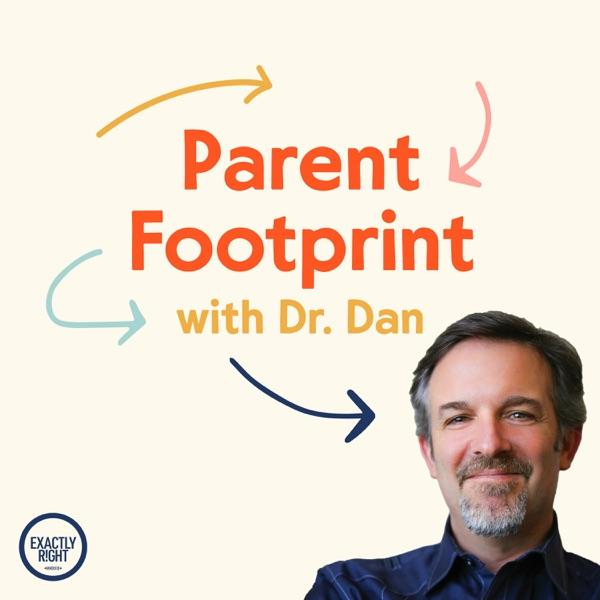 Parent Footprint with Dr. Dan
