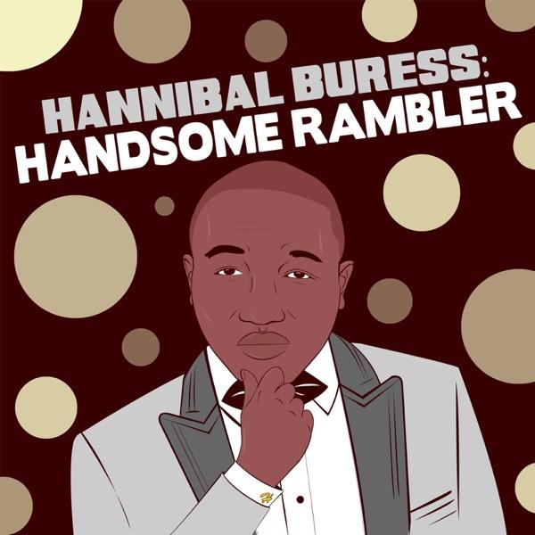 Hannibal Buress: Handsome Rambler