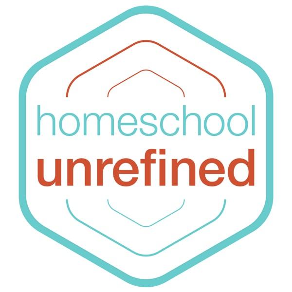 Homeschool Unrefined