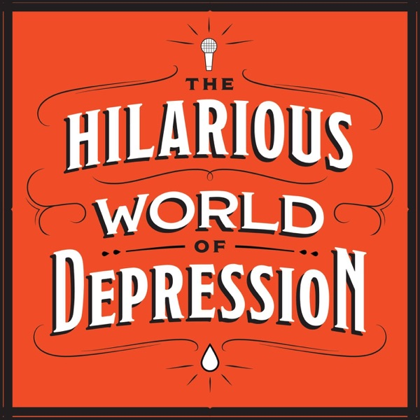 The Hilarious World of Depression Podcast Republic