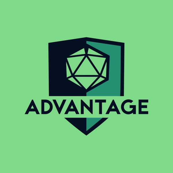 Advantage | A 5th Edition Dungeons & Dragons Podcast