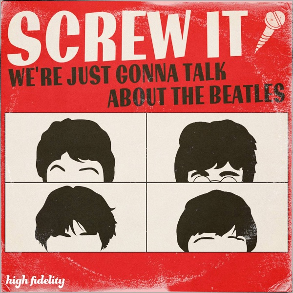 Screw It, We're Just Gonna Talk About the Beatles