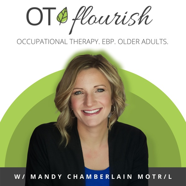Seniors Flourish Podcast   Occupational Therapy