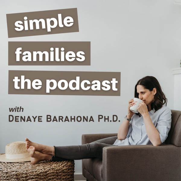 Simple Families Podcast: Positive Parenting | Simple Living | Minimalism with Family + Kids