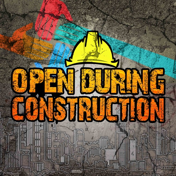 Open During Construction