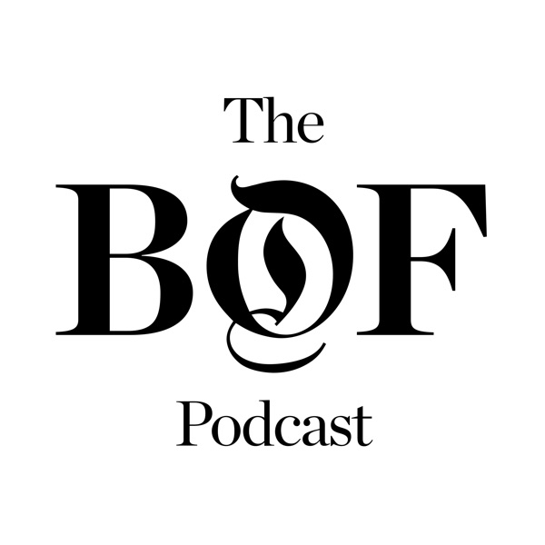 The Business of Fashion Podcast Podcast Republic