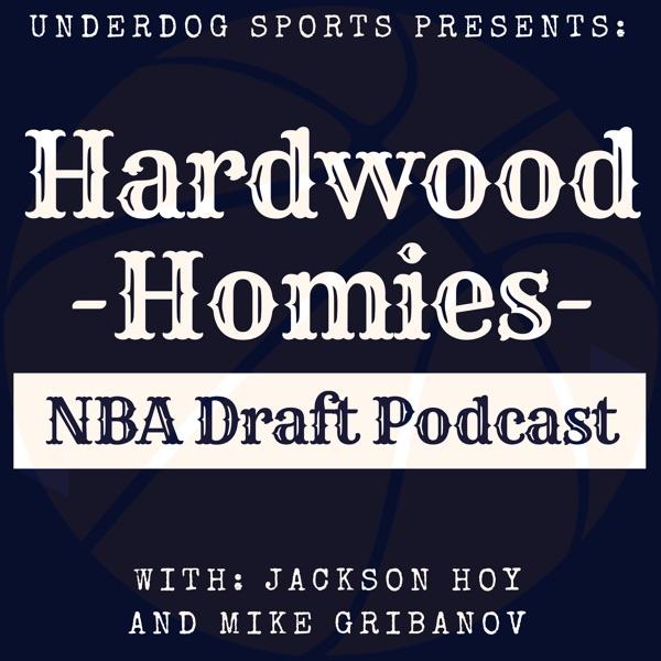 Hardwood Homies NBA Draft Podcast