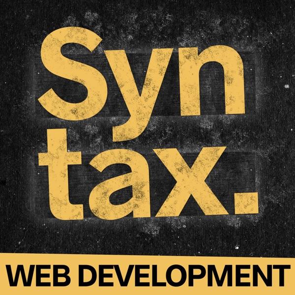 Syntax - Tasty Web Development Treats Podcast Republic