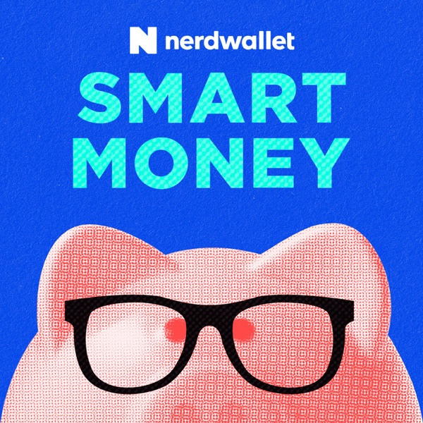 NerdWallet's Smart Money Podcast