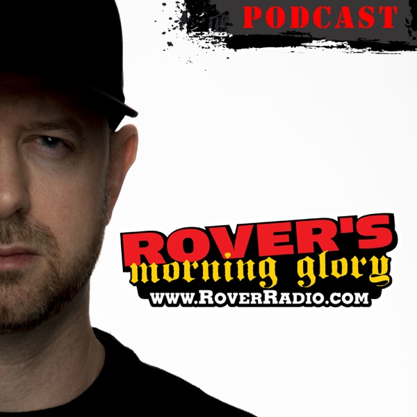 Rover's Morning Glory Podcast Republic