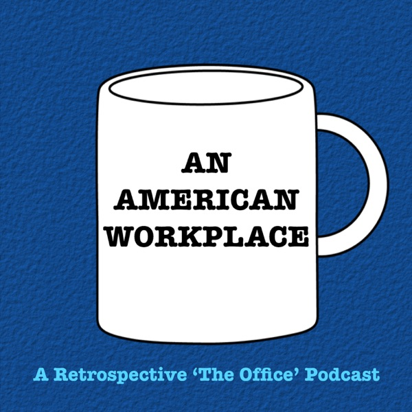 An American Workplace | A 'The Office' Podcast