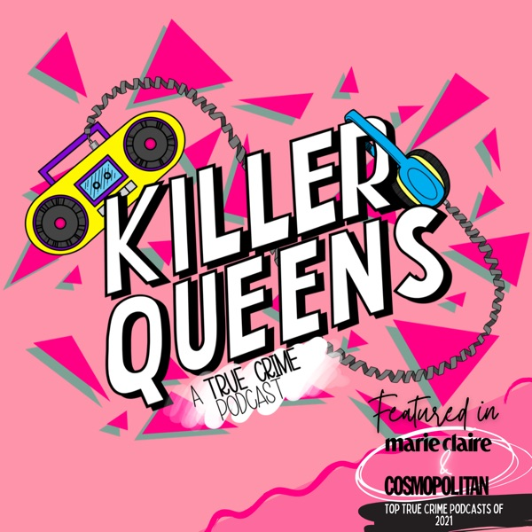 Killer Queens: A True Crime Podcast