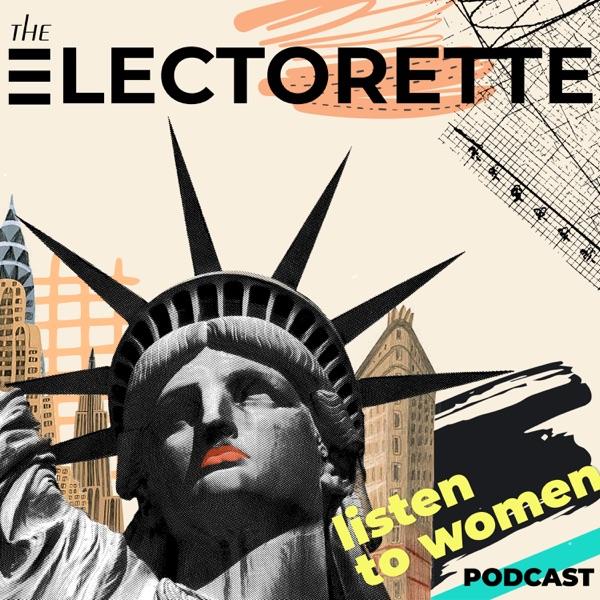 The Electorette Podcast