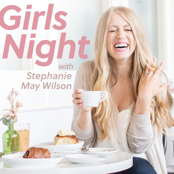 Girls Night with Stephanie May Wilson
