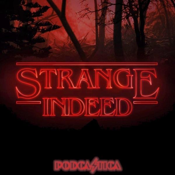 Strange Indeed an Stranger Things Fancast