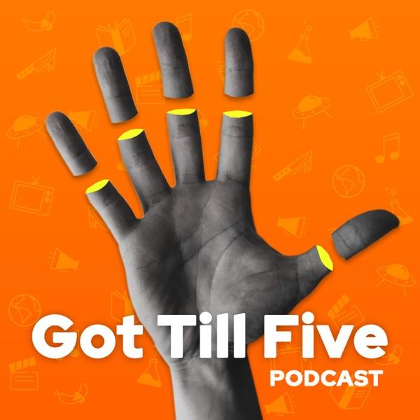 Got Till Five