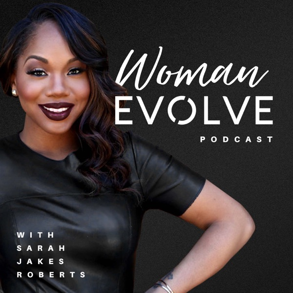 Woman Evolve with Sarah Jakes Roberts