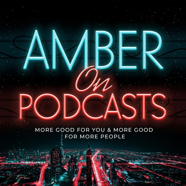 Amber on Podcasts