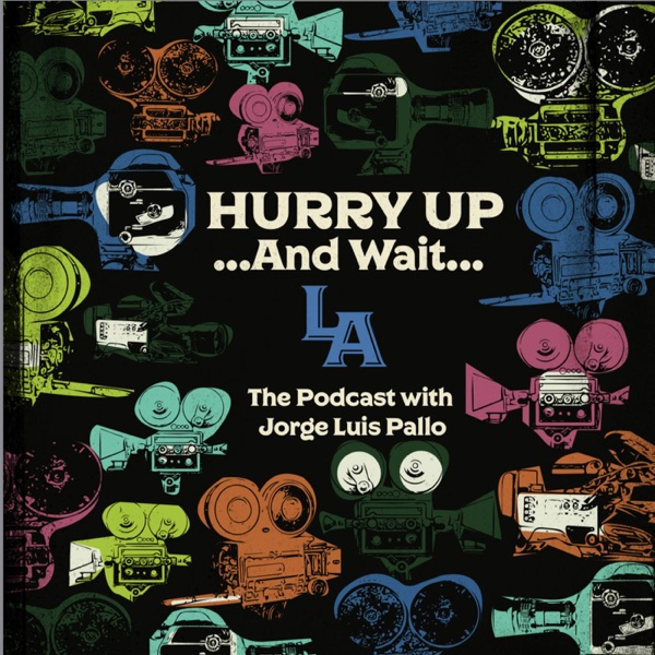 HUAWLA: Hurry Up & Wait LA