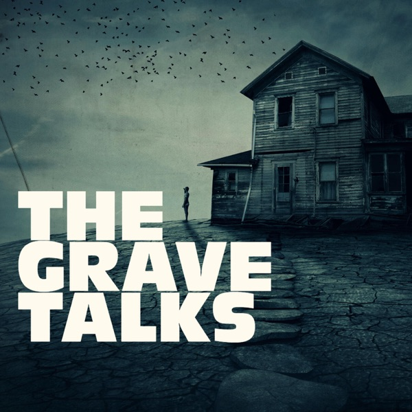 The Grave Talks | Haunted, Paranormal & Supernatural