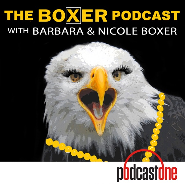 The Boxer Podcast with Barbara and Nicole Boxer