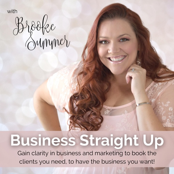 Business Straight Up Podcast - Business Help for Creative Entrepreneurs & Photographers
