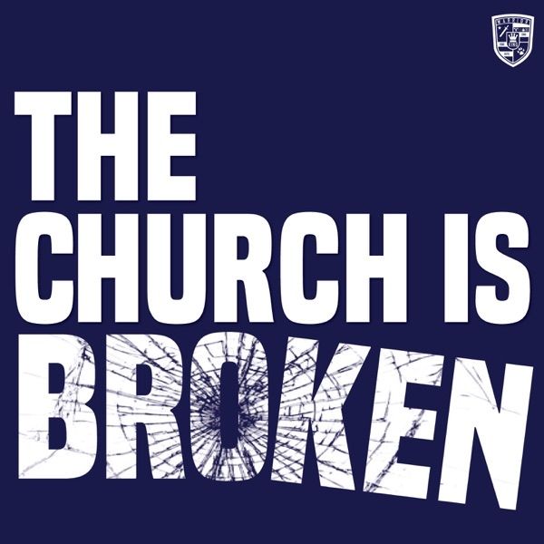 THE CHURCH IS BROKEN WITH SAM NEIDER