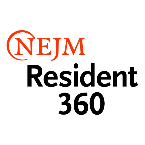 NEJM Resident 360 - Curbside Consults Podcast