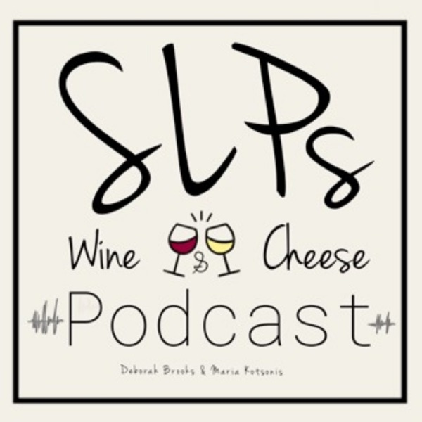 SLPs Wine and Cheese's Podcast